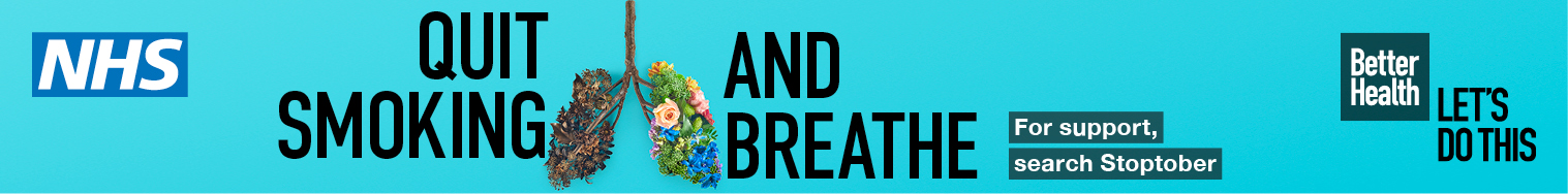 NHS Quit Smoking and breathe. For support search stoptober. Better health let's do this