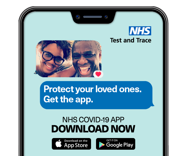 Protect your loved ones. Get the app. NHS COVID-19 app.  Download now